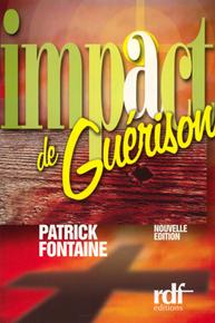 Impact de guérison Patrick Fontaine