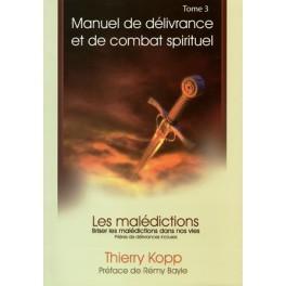 Manuel de délivrance et de combat spirituel tome 3 Thierry Kopp