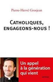 Catholiques, engageons-nous